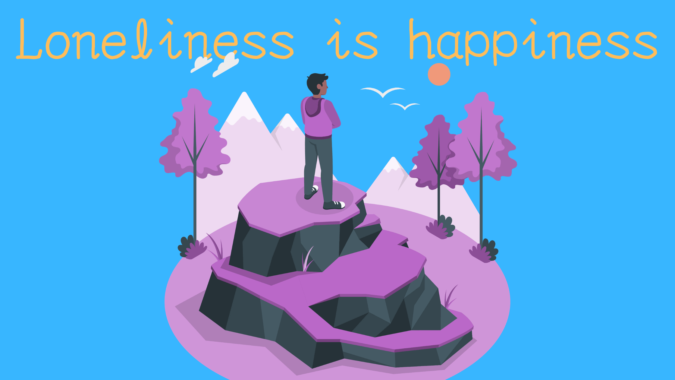 loneliness is happiness